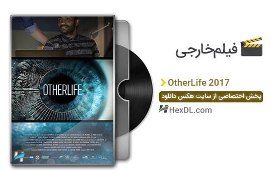 دانلود فیلم زندگی دیگر OtherLife 2017
