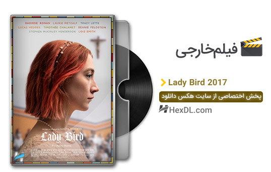 دانلود فیلم Lady Bird 2017 لیدی برد با کیفیت عالی