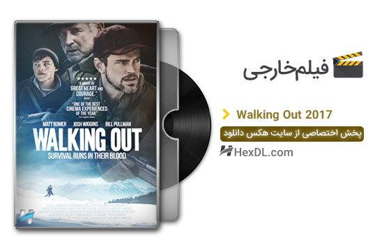 دانلود فیلم عزیمت Walking Out 2017