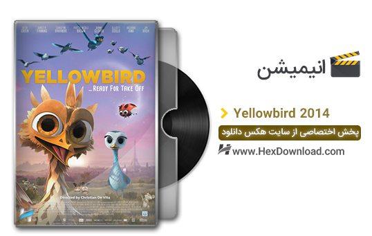 دانلود انیمیشن Yellowbird 2014