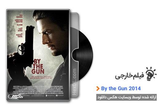 دانلود فیلم سوگند مرگبار By the Gun 2014