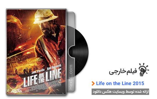 دانلود فیلم زندگی روی خط Life on the Line 2015