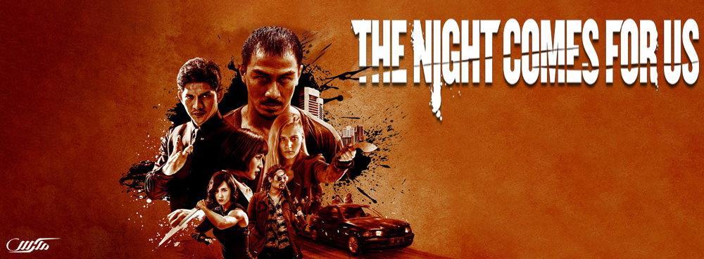 دانلود فیلم The Night Comes for Us 2018