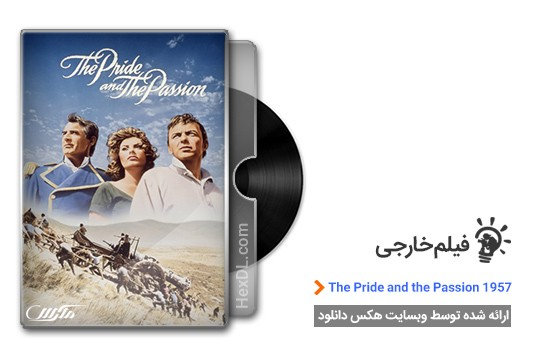 دانلود فیلم The Pride and the Passion 1957