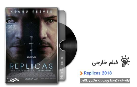 دانلود فیلم کپی ها Replicas 2018