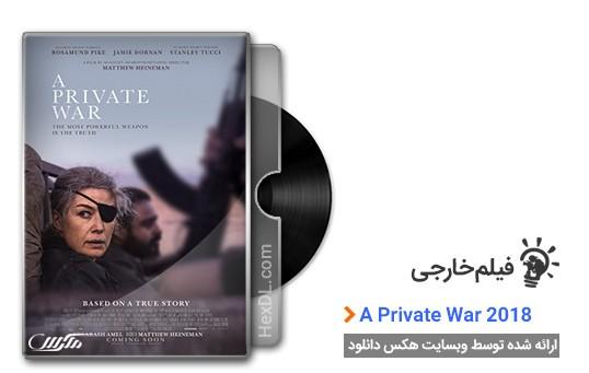 دانلود فیلم A Private War 2018