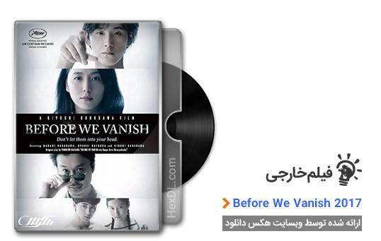 دانلود فیلم Before We Vanish 2017