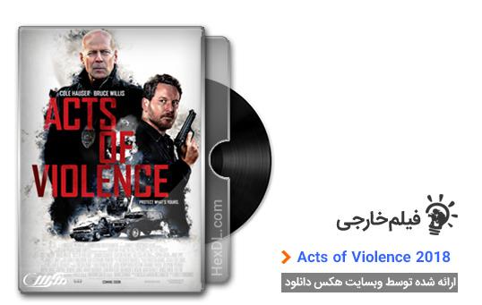 دانلو فیلم Acts of Violence 2018