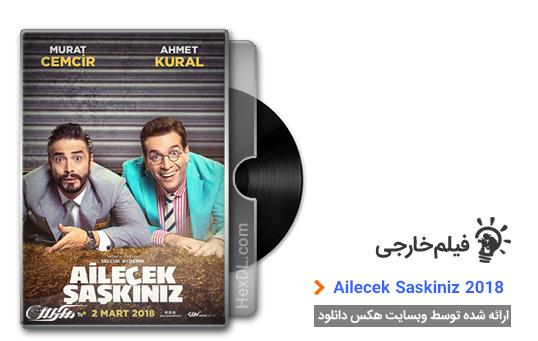 دانلود فیلم Ailecek Saskiniz 2018
