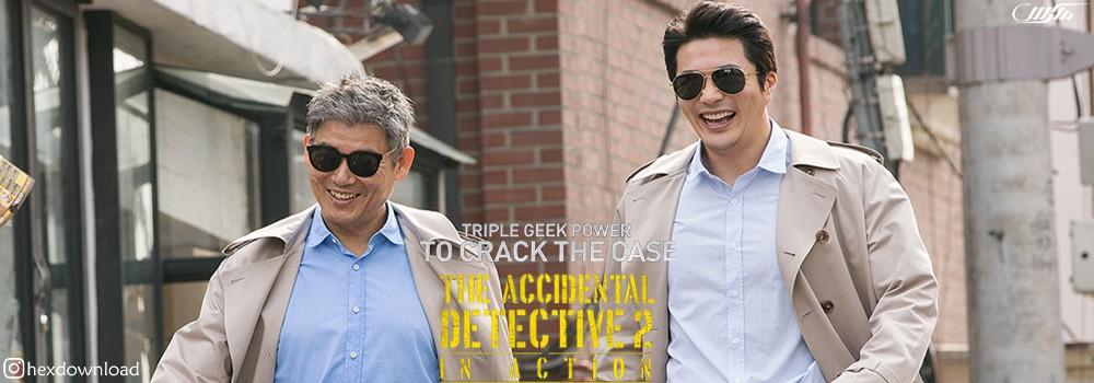 دانلود فیلم The Accidental Detective 2 In Action 2018