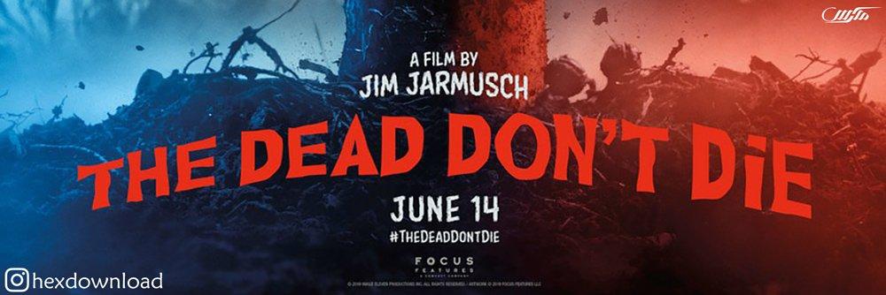 دانلود فیلم The Dead Don't Die 2019