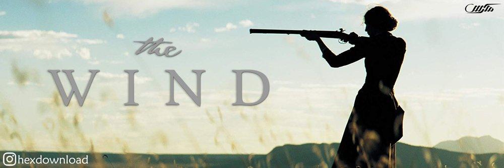دانلود فیلم The Wind 2018