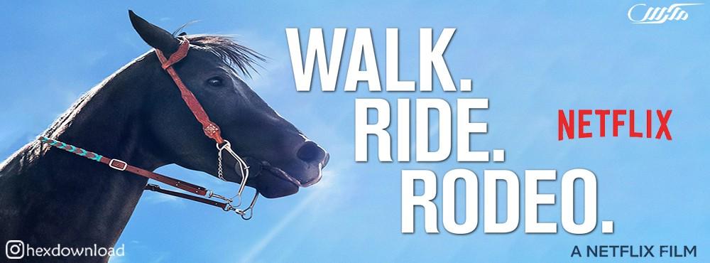 دانلود فیلم Walk. Ride. Rodeo. 2019
