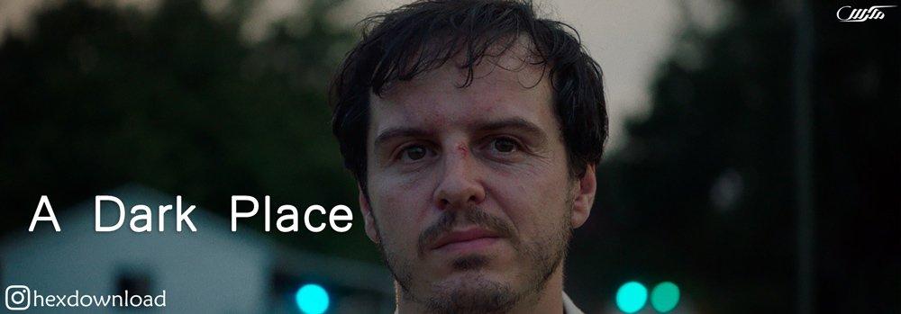 دانلود فیلم مکانی تاریک A Dark Place 2018