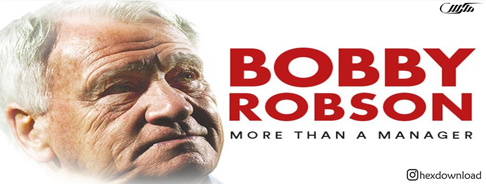 دانلود مستند Bobby Robson More Than a Manager 2018