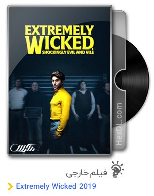 دانلود فیلم Extremely Wicked 2019
