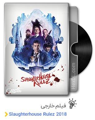 دانلود فیلم قوانین کشتارگاه Slaughterhouse Rulez 2018