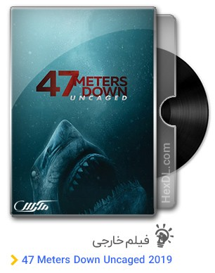 دانلود فیلم Forty Seven Meters Down: Uncaged 2019