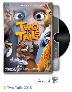دانلود انیمیشن Two Tails 2018