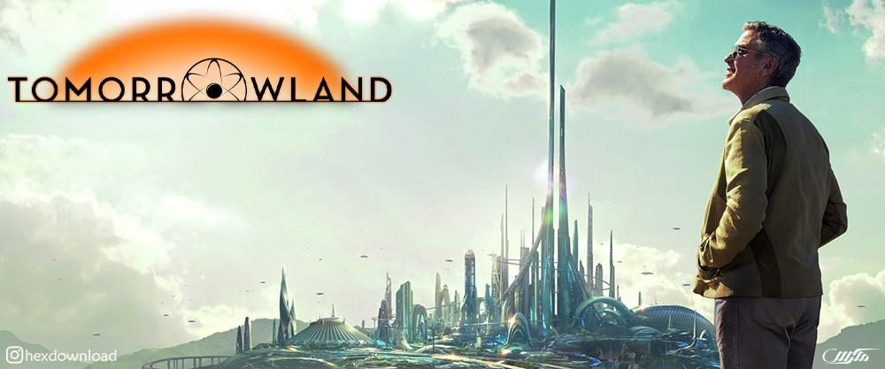 دانلود فیلم Tomorrowland 2015
