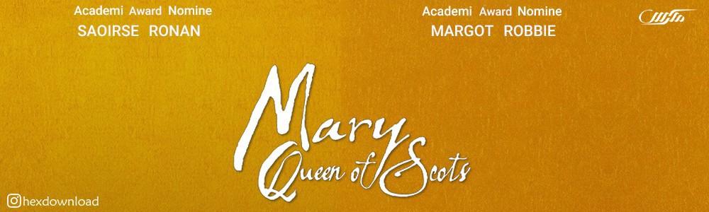 دانلود فیلم Mary Queen of Scots 2018