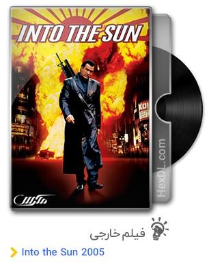 دانلود فیلم Into the Sun 2005