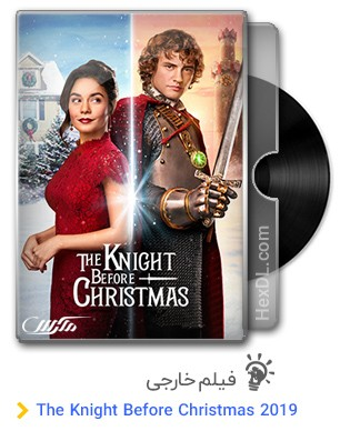 دانلود فیلم The Knight Before Christmas 2019