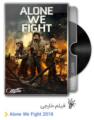 دانلود فیلم Alone We Fight 2018