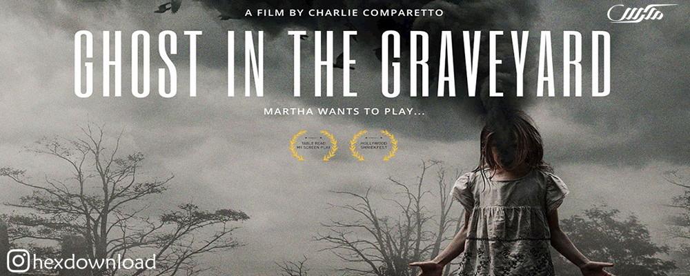 دانلود فیلم Ghost in the Graveyard 2019