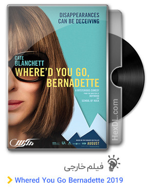 دانلود فیلم Whered You Go Bernadette 2019