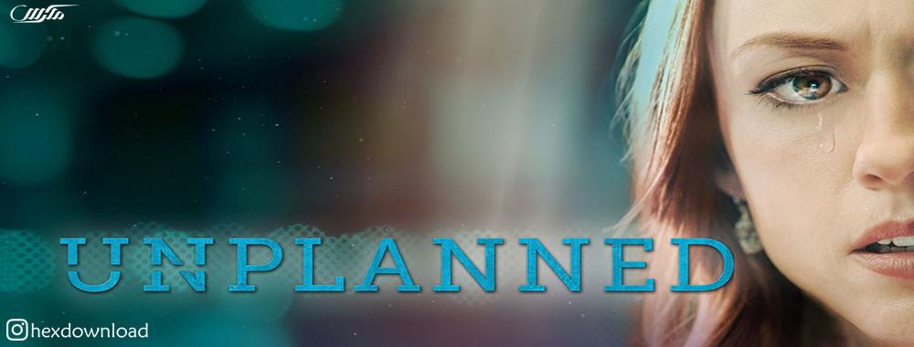دانلود فیلم Unplanned 2019