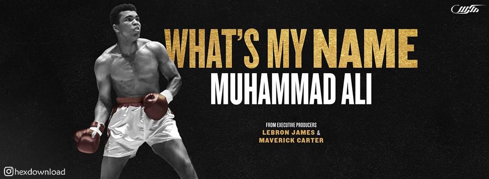 دانلود مستند What's My Name: Muhammad Ali 2019