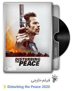 دانلود فیلم Disturbing the Peace 2020