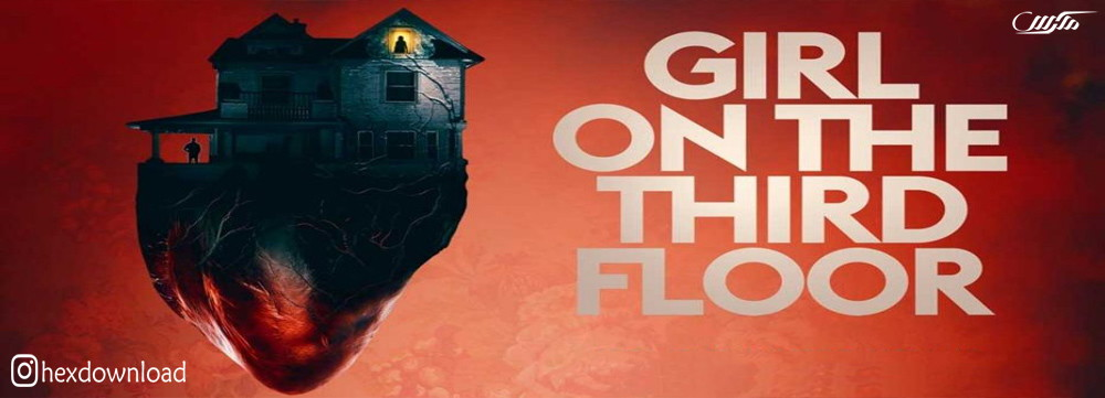 دانلود فیلم Girl on the Third Floor 2019