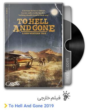 دانلود فیلم To Hell And Gone 2019