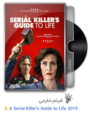 دانلود فیلم A Serial Killer's Guide to Life 2019