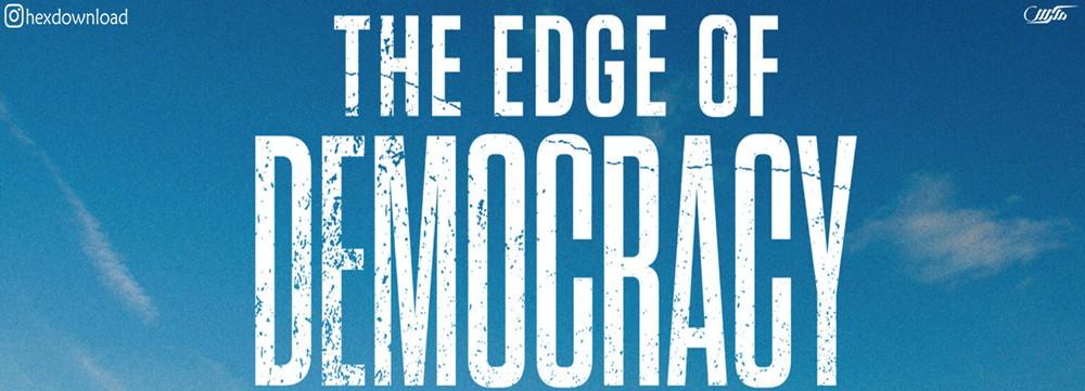 دانلود مستند The Edge of Democracy 2019