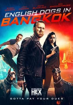 دانلود فیلم سگهای انگلیسی در بانکوک English Dogs In Bangkok 2020