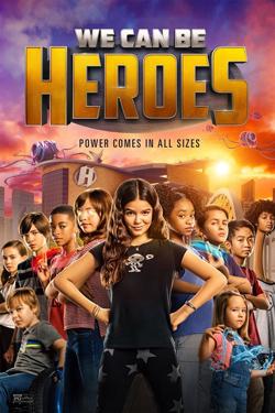 دانلود فیلم میتوانیم قهرمان باشیم We Can Be Heroes 2020