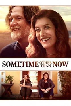 دانلود فیلم زمانی غیر از اکنون Sometime Other Than Now 2021