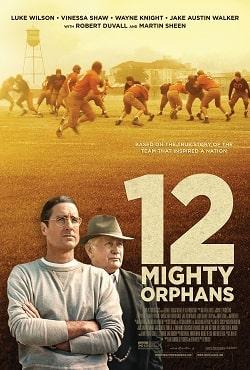دانلود فیلم 12 یتیم توانا 12Mighty Orphans 2021