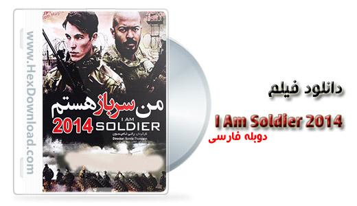 دانلود فیلم من سرباز هستم I am Soldier 2014 دوبله فارسی