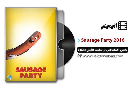 دانلود انیمیشن مهمانی سوسیسی Sausage Party 2016