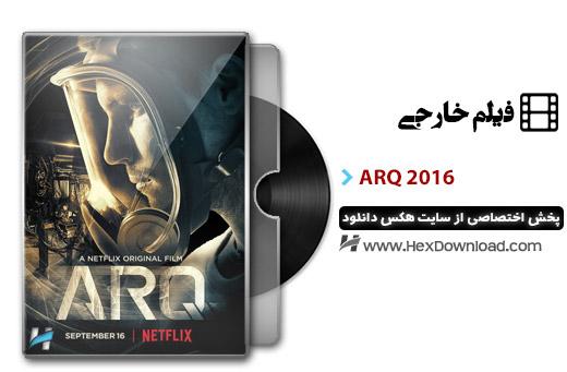 دانلود فیلم آرکیو ARQ 2016